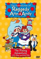 Raggedy Ann & Andy - The Pixling Adventure...and other exciting tales