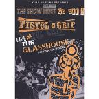 Pistol Grip: Live at the Glass House