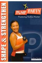 Pump Party Shape & Strengthen Workout With Katina Hunter