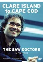 Saw Doctors - Clare Island To Cape Cod: The Saw Doctors In Concert