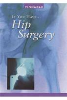 If You Have... Hip Surgery