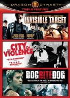 Dragon Dynasty Triple Feature: Invisible Target/The City of Violence/Dog Bite Dog