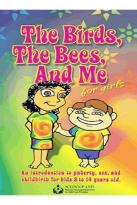 Birds, The Bees And Me - For Girls