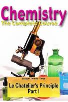 Chemistry - The Complete Course - Lesson 23: Le Chatelier's Principle - Part 1