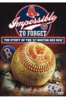 Impossible To Forget: The Story Of The 1967 Red Sox