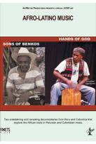 Afro-Latino Music in Peru & Colombia: Sons of Benkos/Hands of God