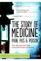 Story of Medicine: Pain, Pus & Poison