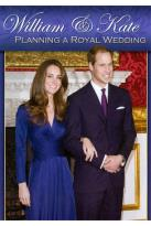 William & Kate: Planning a Royal Wedding