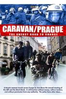 Caravan/Prague: The Uneasy Road to Change