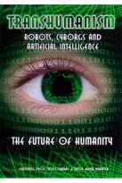 Transhumanism: Robots, Cyborgs & Artificial Intelligence