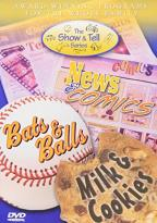Show & Tell Series - News & Comics/Bats & Balls/Milk & Cookies