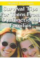 Health and Social Issues: Survival Tips for Teens from Dysfunctional Families