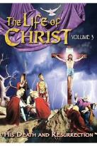 Life of Christ - Vol. 3