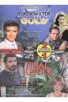 Black Water Gold/Final Justice