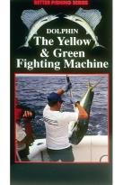 Dolphin - The Yellow & Green Fighting Machine
