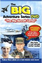 Big Adventures Series - The Big Aircraft Carrier