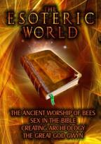 Esoteric World: The Ancient Worship of Bees, Sex in the Bible, Creating Archeology, The Great G