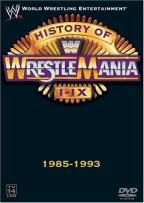History Of Wrestlemania I-X 1985 - 1993