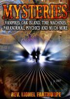 Mysteries: Vampires, Oak Island, Time Machines, Paranormal , Psychics and Much More