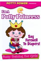 I'm a Potty Princess: Potty Training for Girls!