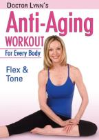 Dr. Lynn's Anti Aging Workout for Everybody: Flex & Tone