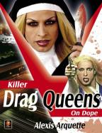 Killer Drag Queens on Dope