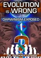 Dr. Anthony Latham: Evolution Is Wrong - Darwinism Exposed