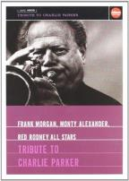 Frank Morgan/Monty Alexander/Red Rodney All Stars: Tribute to Charlie Parker
