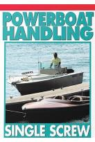 Power Boating - V. 2 - Single Screw Boat Handling/Trailerable