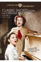 Classic Shorts from the Dream Factory, Vol. 2 (1929 - 1946)
