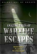 Amazing Tales Of Wartime Escape - Escape Stories