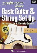 Basic Guitar and String Set Up for Acoustic and Electrical Guitars