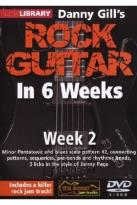 Lick Library: Danny Gill's Rock Guitar in 6 Weeks - Week 2