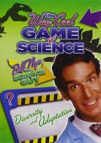 Bill Nye's Way Cool Game of Science: Diversity and Adaptation