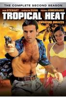 Tropical Heat: Sweating Bullets - 2nd Season