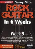 Lick Library: Danny Gill's Rock Guitar in 6 Weeks - Week 5