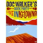 Doc Walker's Dock Party: Live in Kelowna