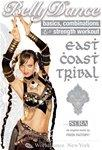 Bellydance - East Coast Tribal: Basics, Combinations and Strength Workout