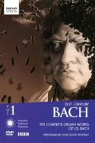 John Scott Whiteley - 21st - Century Bach, Vol. 1 - The Complete Organ Works of J.S. Bach
