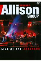 Bernard Allison Group: Live at the Jazzhaus