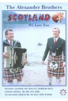Alexander Brothers - Scotland We Love You