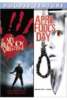 My Bloody Valentine/ April Fools Day