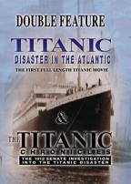 Titanic: Disaster In The Atlantic & The Titanic Chronicles