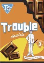 Trouble Chocolate Vol. 3