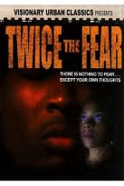 Twice The Fear - Vol. 1