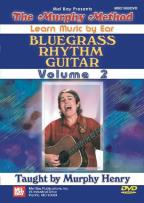 Murphy Method: Learn Music by Ear - Bluegrass Rhythm Guitar, Vol. 2