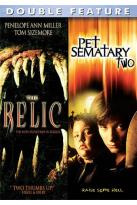 Relic/ Pet Sematary Two