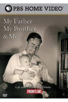 Frontline - My Father, My Brother and Me