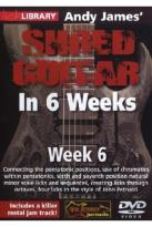 Lick Library: Andy James' Shred Guitar in 6 Weeks - Week 6