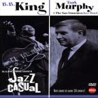 Jazz Casual: B.B. King/Turk Murphy